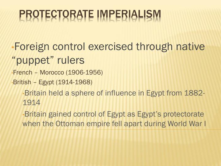 "Foreign control exercised through native ""puppet"" rulers"