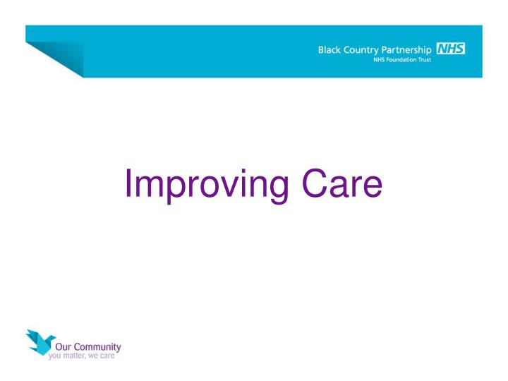 Improving Care