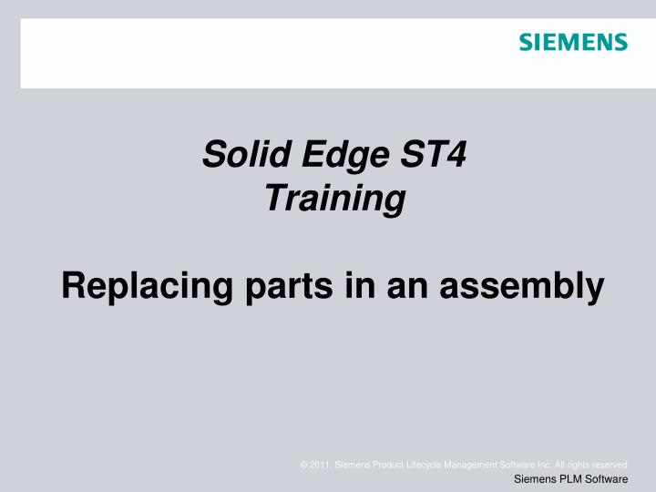 solid edge st4 training replacing parts in an assembly n.