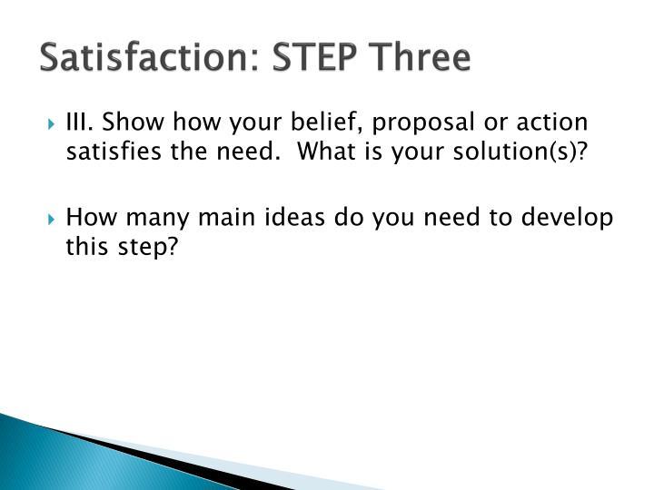 Satisfaction: STEP Three