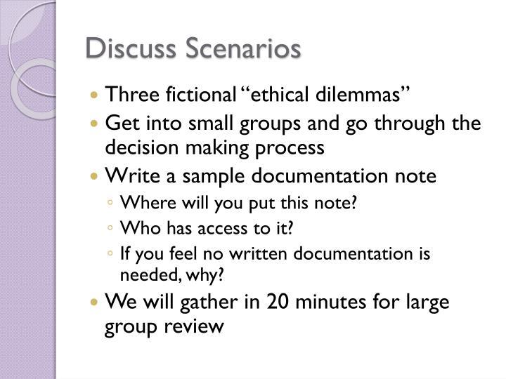 Discuss Scenarios