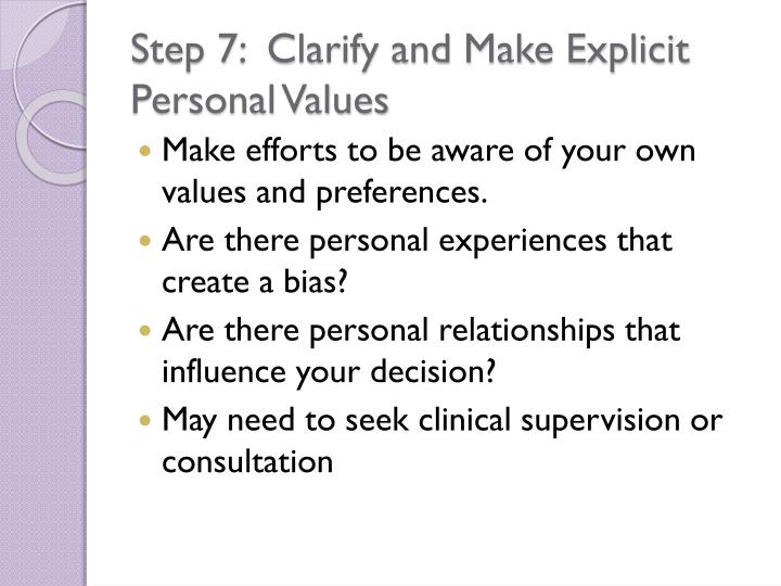Step 7:  Clarify and Make Explicit Personal Values