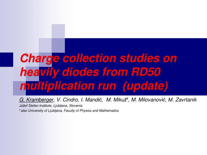 Charge collection studies on heavily diodes from rd50 multiplication run update