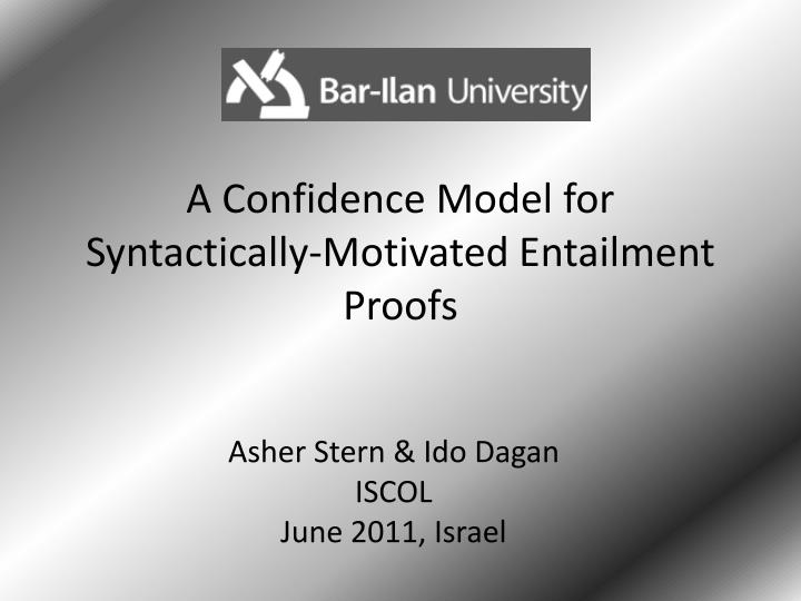 A confidence model for syntactically motivated entailment proofs