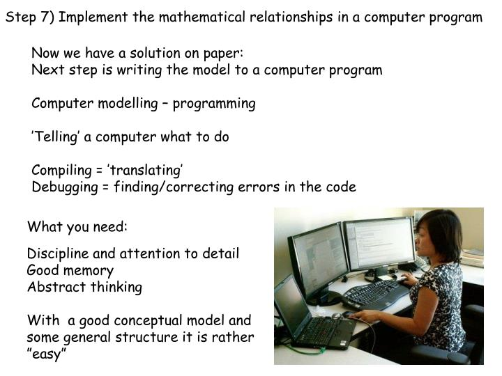 Step 7) Implement the mathematical relationships in a computer program