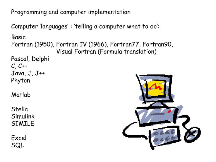Programming and computer implementation