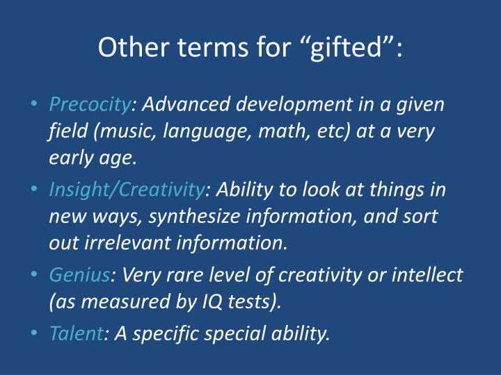 """Other terms for """"gifted"""":"""