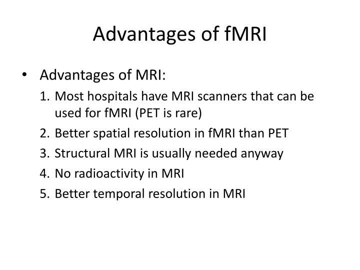 Advantages of fMRI