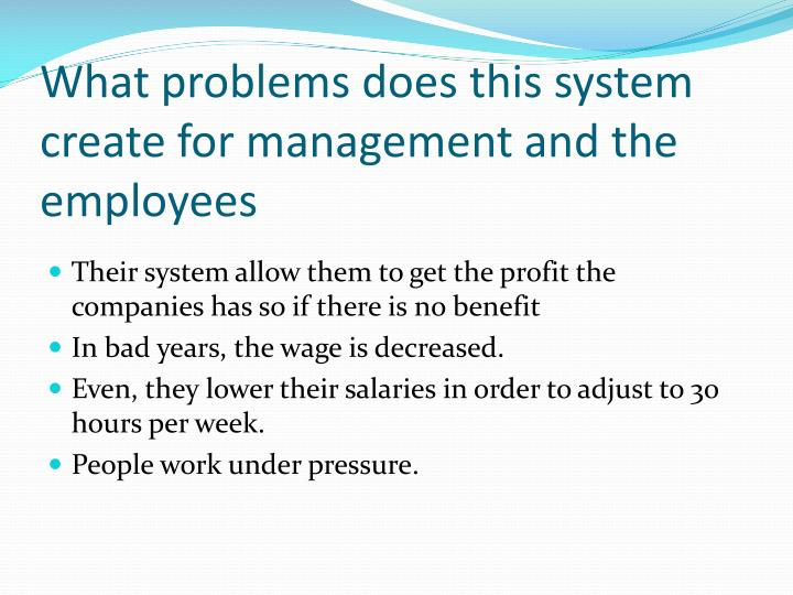 What problems does this system create for management and the employees