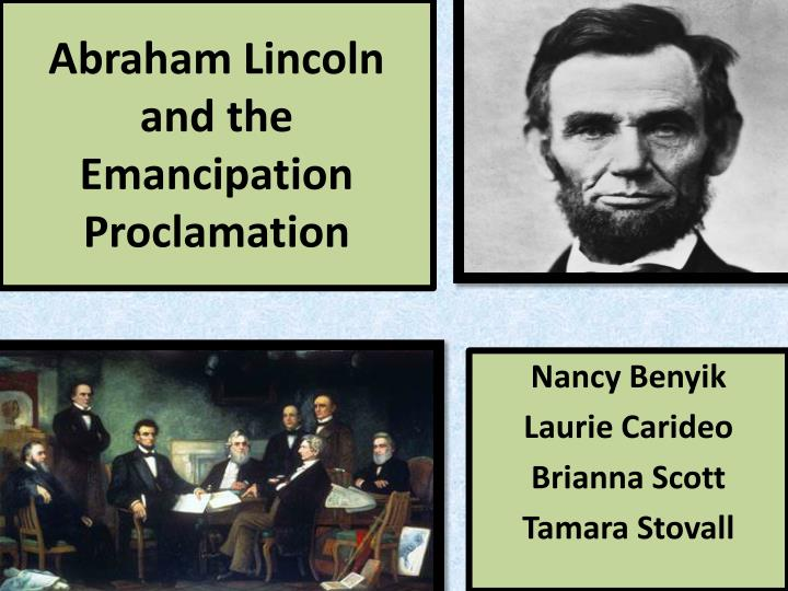 abraham lincoln the emancipation proclamation On this day in 1862, president abraham lincoln issues a preliminary emancipation proclamation, which sets a date for the freedom of more than 3 million black slaves in the united states and recasts the civil war as a fight against slavery.