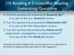 cis reading 3 individual reading generating questions