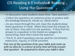 cis reading 3 individual reading using the questions