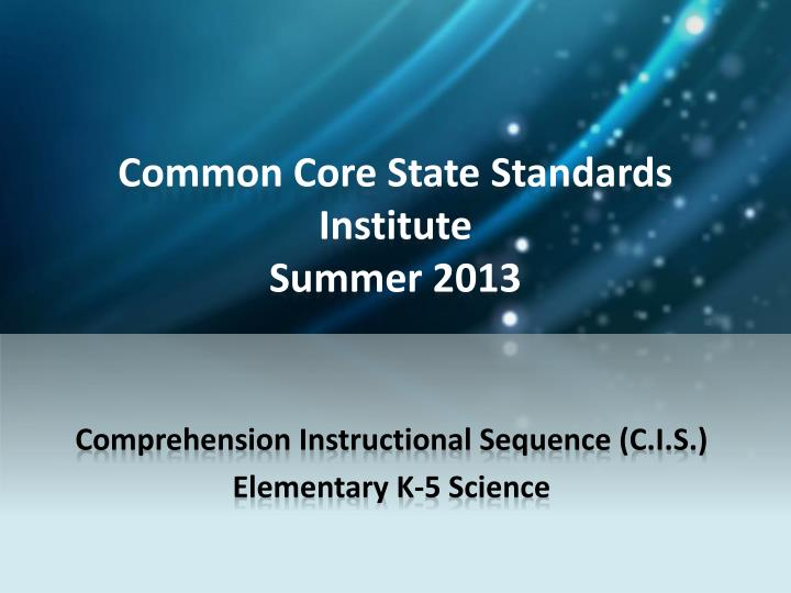 common core state standards institute summer 2013