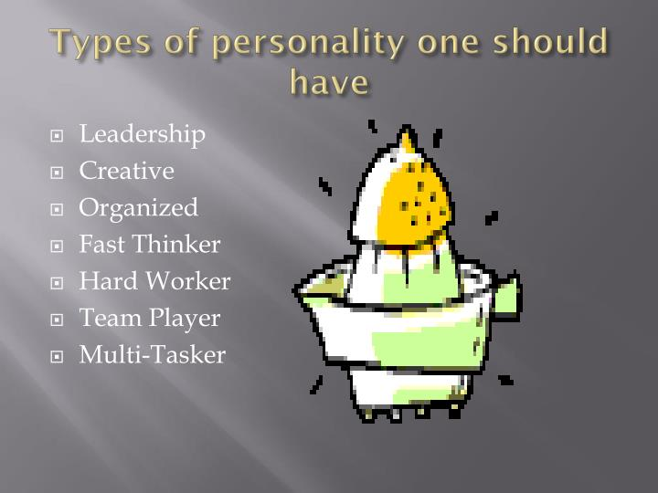 Types of personality one should have