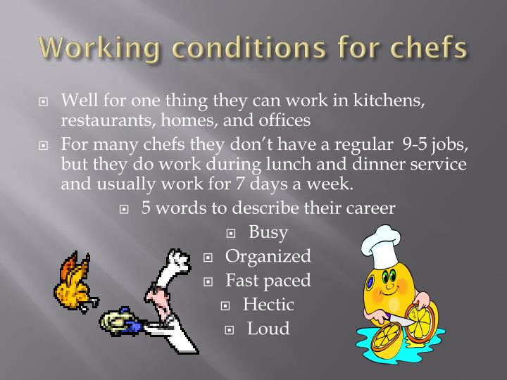 Working conditions for chefs