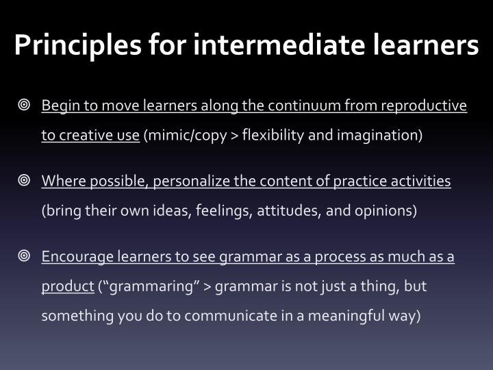 Principles for intermediate learners