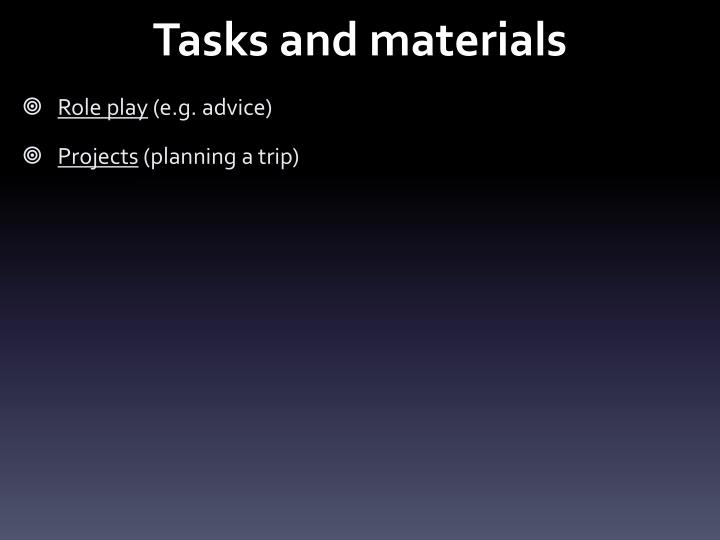 Tasks and materials