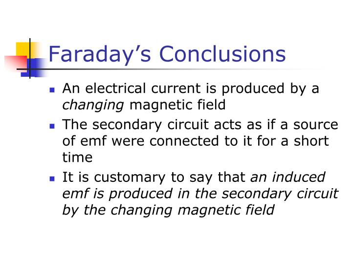 Faraday's Conclusions