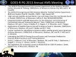 goes r pg 2013 annual ams meeting