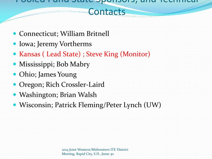 Pooled Fund State Sponsors; and Technical  Contacts