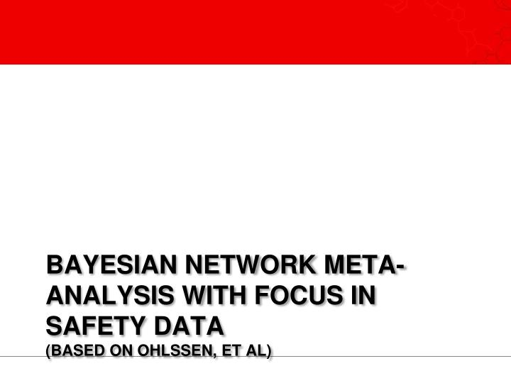 Bayesian Network Meta-analysis with focus in Safety data