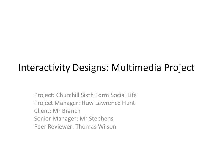 Interactivity designs multimedia project