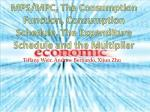 mps mpc the consumption function consumption schedule the expenditure schedule and the multiplier