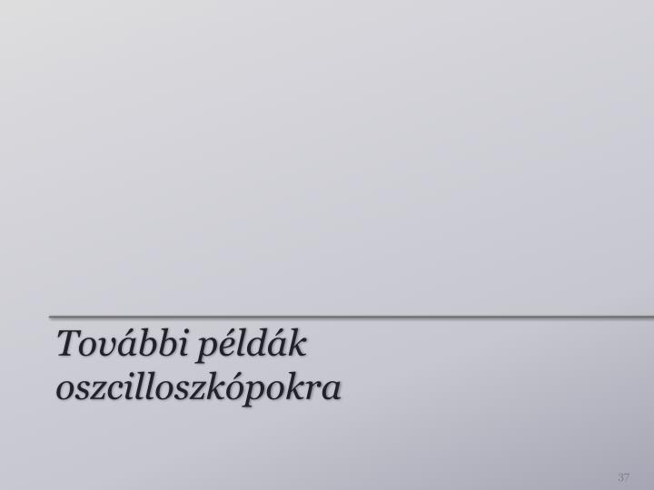 További példák oszcilloszkópokra