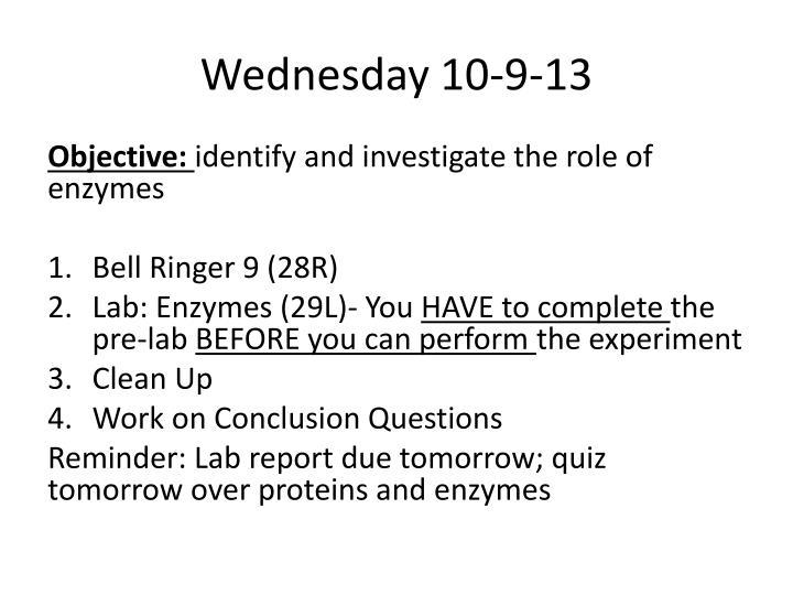 Wednesday 10-9-13