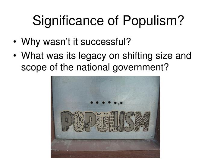 Significance of Populism?