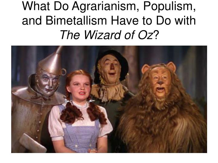 What Do Agrarianism, Populism, and Bimetallism Have to Do with