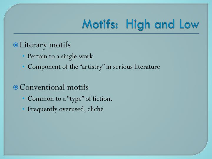Motifs:  High and Low