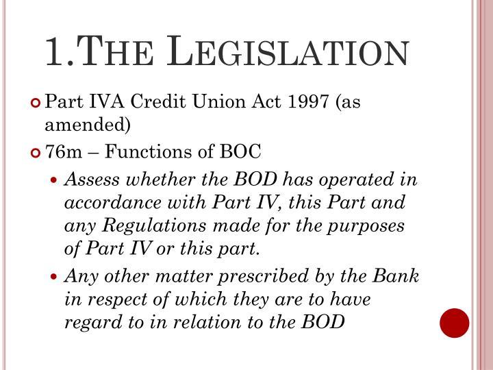 1 the legislation