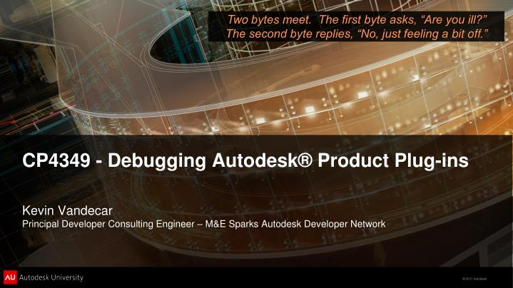 Cp4349 debugging autodesk product plug ins