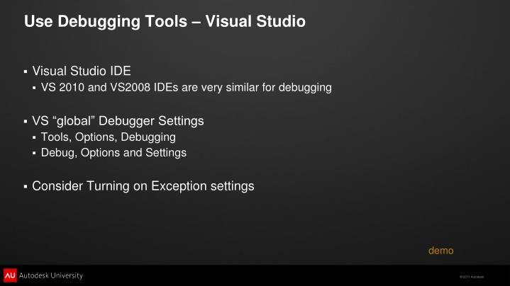 Use Debugging Tools – Visual Studio