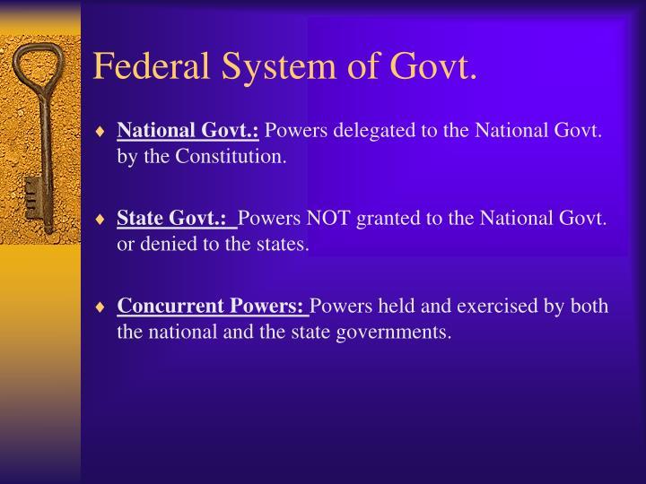 Federal System of Govt.