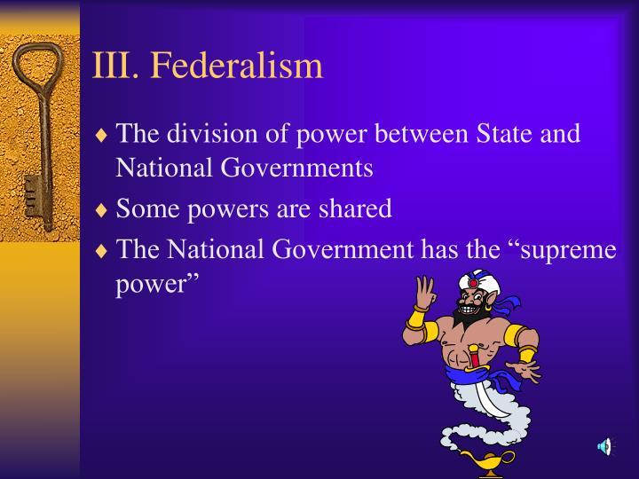 III. Federalism