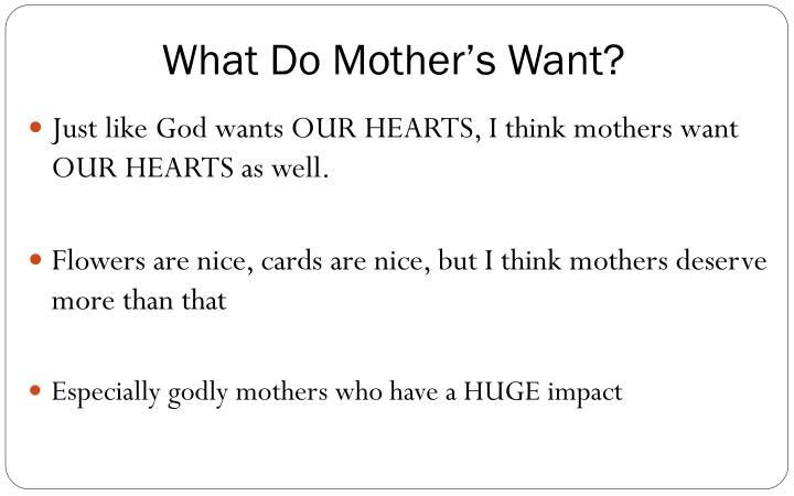 What Do Mother's Want?