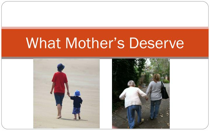 What mother s deserve