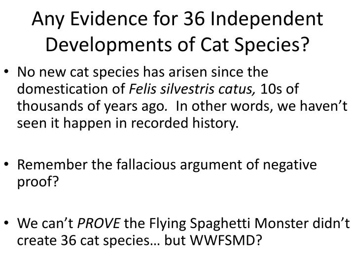Any Evidence for 36 Independent Developments of Cat Species?
