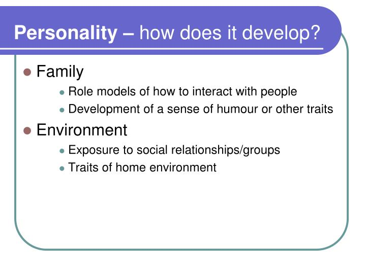 Personality how does it develop1