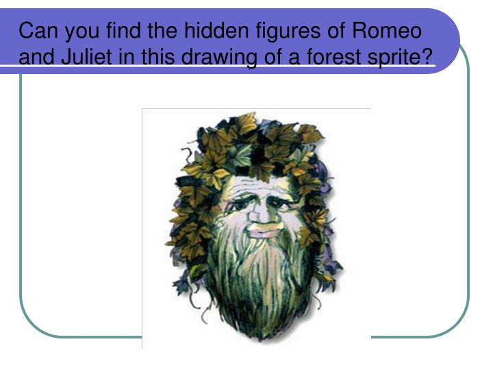 Can you find the hidden figures of Romeo and Juliet in this drawing of a forest sprite?
