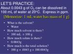 let s practice about 0 0043 g of o 2 can be dissolved in 100 ml of water at 20 o c express in ppm
