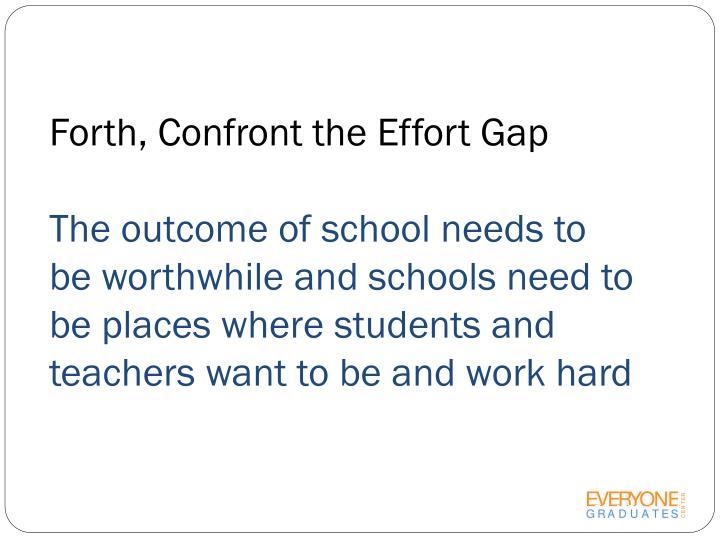 Forth, Confront the Effort Gap