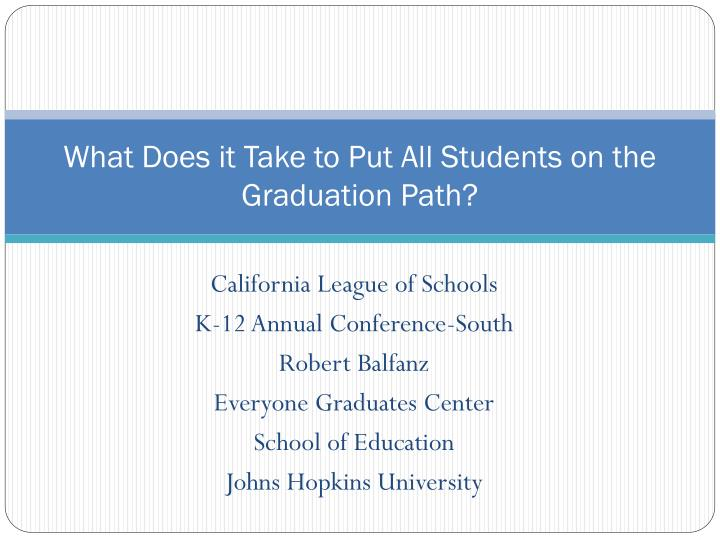 What does it take to put all students on the graduation path
