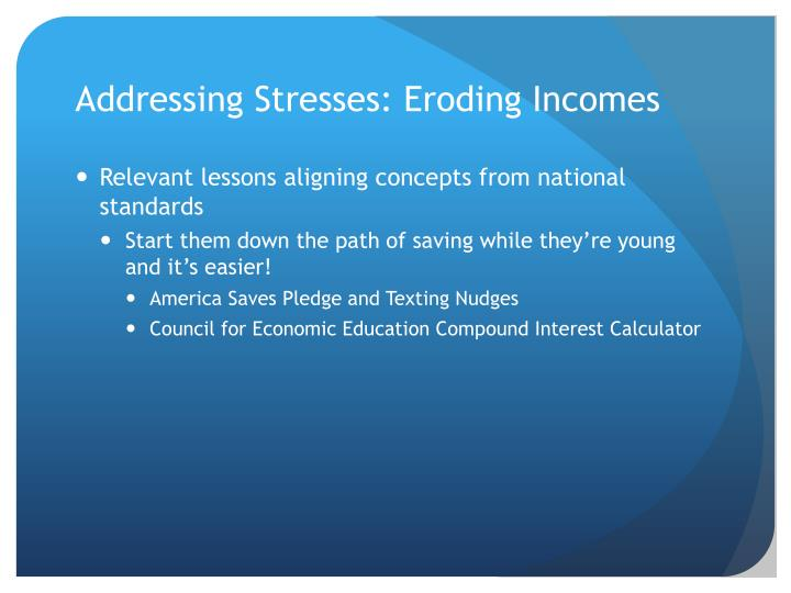 Addressing Stresses: Eroding Incomes