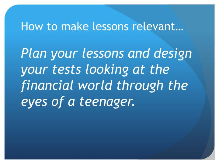 How to make lessons relevant…