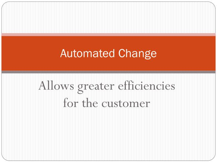 Automated Change