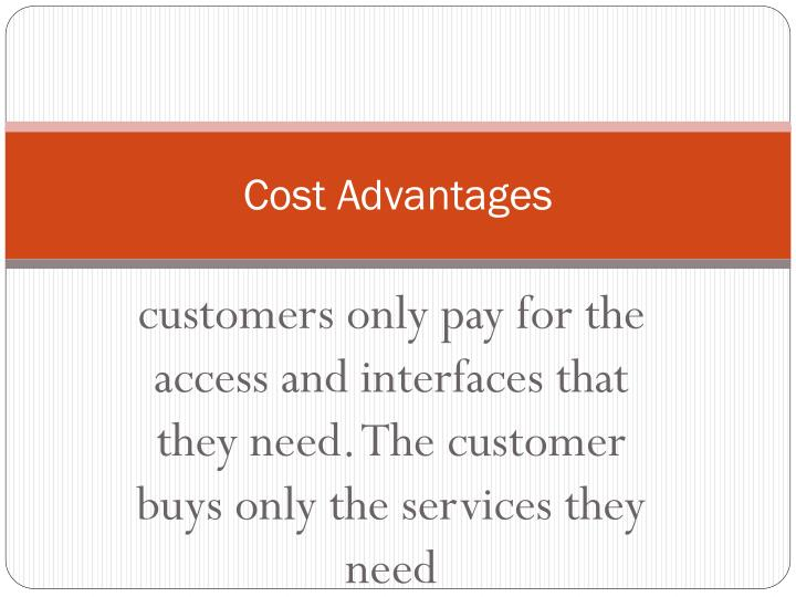 Cost advantages