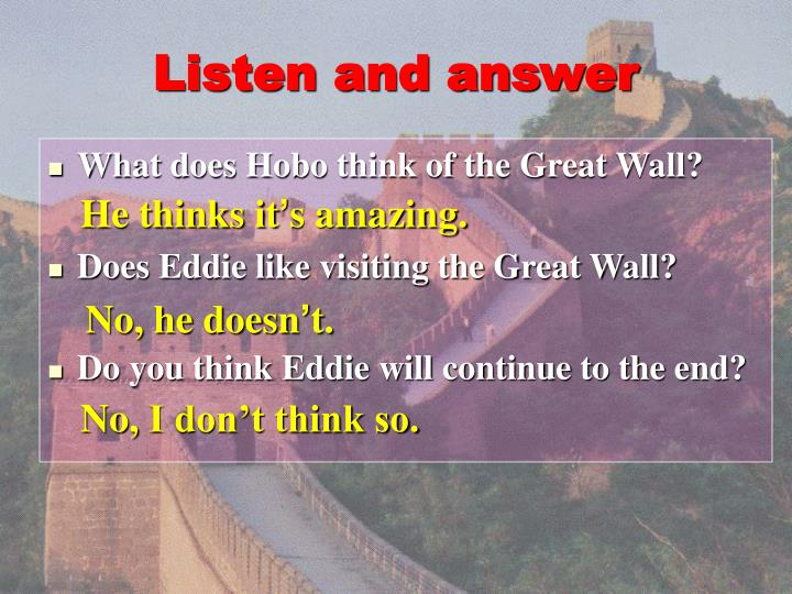 Listen and answer